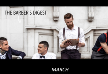 BARBER'S DIGEST - FEB / MARCH This edition we have a fully packed Digest