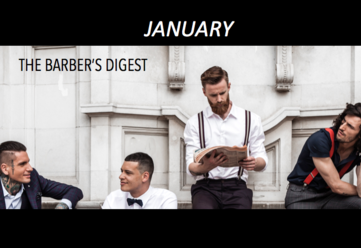 WELCOME TO 2017 - Barber Digest January For all of you Men's Grooming and Barber News